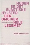 Huden er det elastiske hylster der omgiver hele legemet/Bjørn Rasmussen